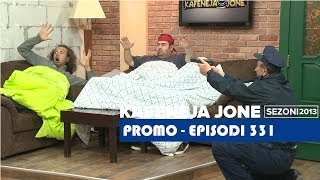 Seriali Kafeneja Jone Promo episodi 331
