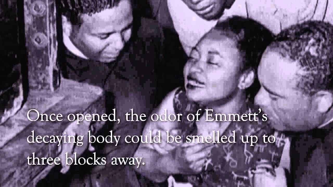 murder of emmett till Emmett till's body is taken to chicago's roberts temple church of god for viewing and funeral services emmett's mother decides to have an open casket funeral.