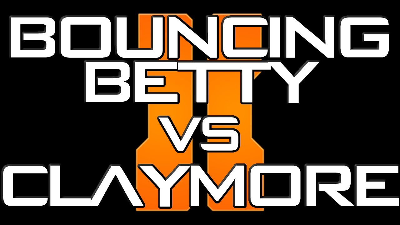 Black Ops 2 - BOUNCING BETTY VS CLAYMORE (Stats Comparison ...