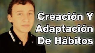 Creación y adaptación de hábitos
