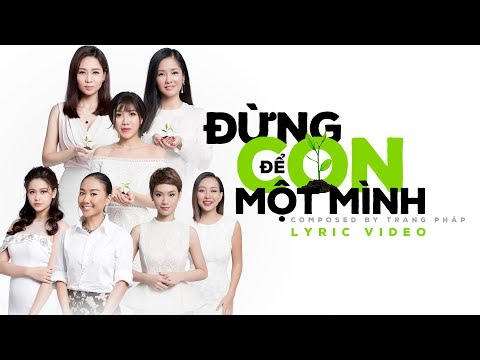 ĐỪNG ĐỂ CON MỘT MÌNH - Official Lyrics Video - Various Artists