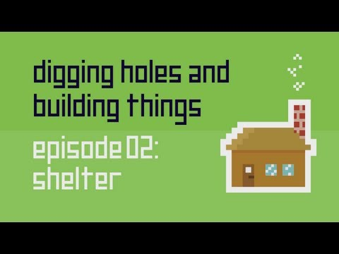 Dig Build Live Episode 2: Shelter, Digging Holes And Building Things Episode 2: Shelter http://digbuildlive.com/ Twitter: https://twitter.com/DigBuildLive Google+: https://plus.google.com/1163...