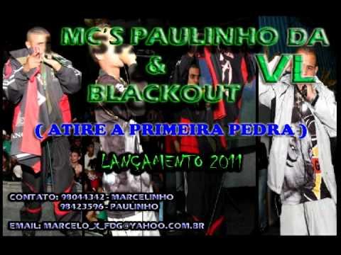 MC'S PAULINHO DA VL & BLACKOUT - ATIRE A PRIMEIRA PEDRA (STUDIO DJ BALA PRODUÇÕES)