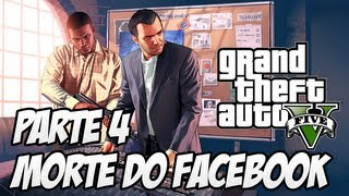 GTA V Detonado História Parte 4 A Morte Do Facebook