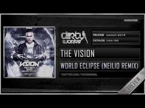The Vision - World Eclipse (Neilio Remix) (Official HQ Preview)