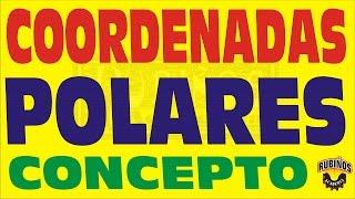 Concepto de Coordenadas Polares