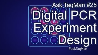 Digital PCR Experiment Design - Ask TaqMan #25