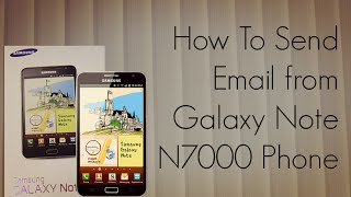 How To Send Email From Galaxy Note N7000 Phone Gmail