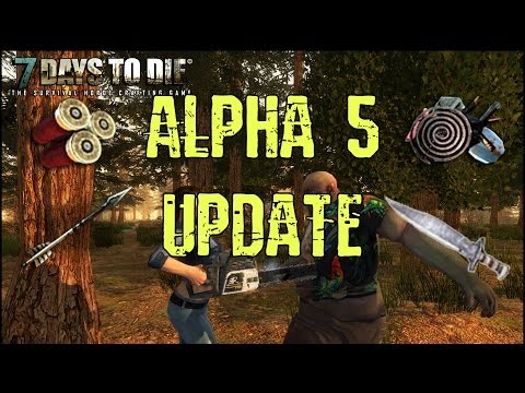 7 Days to Die Alpha 5 Update -- Steam Release, Biome Improvements, Buckshot, Tin Cans, and More!