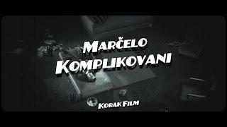 Marčelo: Komplikovani (Official Video) - MTV premijera