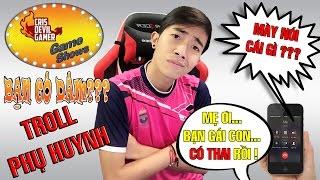 Gameshow BẠN CÓ DÁM Tập 2 | Troll phụ huynh | Thánh Troll CrisDevilGamer