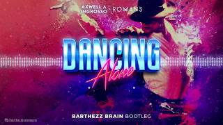Axwell Λ Ingrosso, RØmans - Dancing Alone (barthezz Brain Bootleg)
