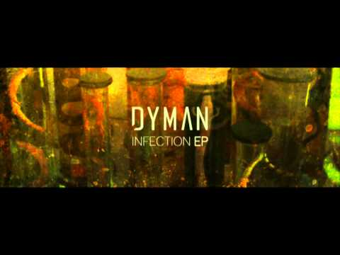 DYMAN - INFECTION EP - DARK SIDE