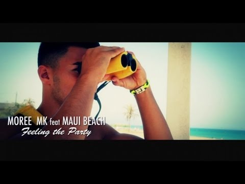 Moree MK Ft. Maui Beach - Feeling The Party