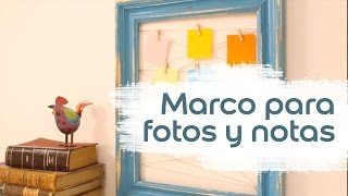 Cómo hacer un marco para fotos y notas