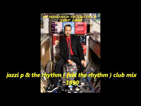 jazzi p & the rhythm  feel the rhythm club mix 1990