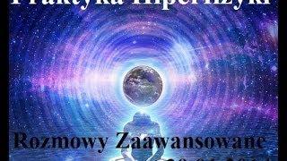 Praktyka Hiperfizyki - Rozmowy Zaawansowane, Jacek Czapiewski, Joanna Rajska