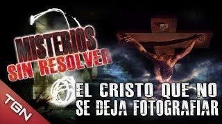 """EL CRISTO QUE NO SE DEJA FOTOGRAFIAR 2 - """"Misterios sin Resolver"""""""