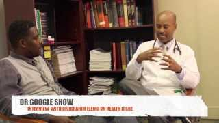 "Dr. Ibrahim Elemo Discusses Health Issues on the ""Dr. Google"" Show"