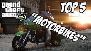 GTA 5 Top 5 Motorbikes!! (GTA V Motorbikes)