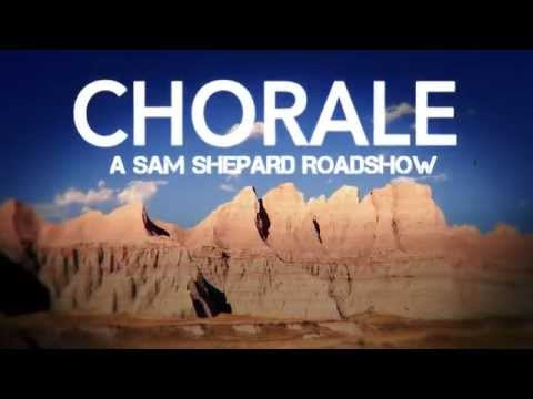 Teaser trailer for Chorale - A Sam Shepard Roadshow