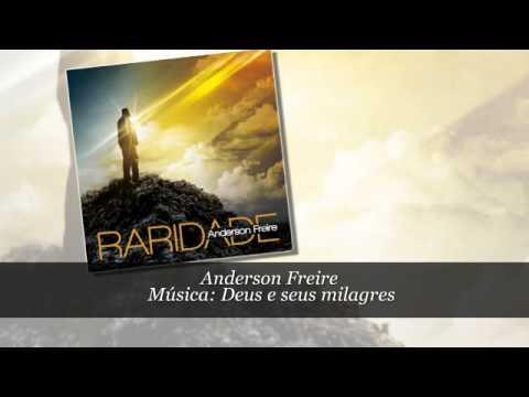 Anderson Freire - Deus e seus Milagres /2013