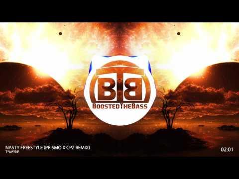 ▶Clean Bass Boost◀ T-Wayne - Nasty Freestyle (Prismo X CPZ Remix)
