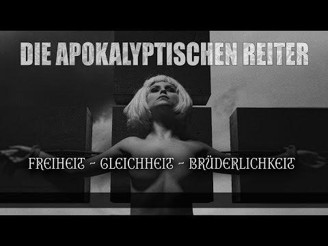 DIE APOKALYPTISCHEN REITER - Freiheit Gleichheit Brüderlichkeit
