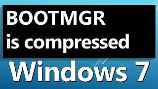 BOOTMGR Is Compressed HOW TO FIXsystem Recovery