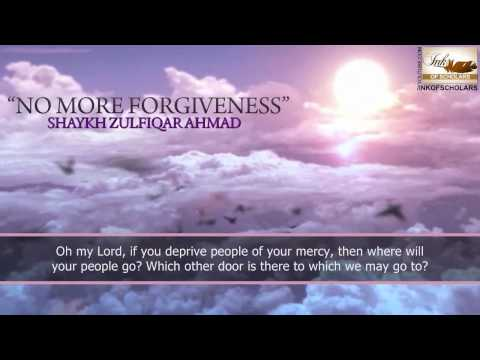 No more forgiveness- Sheikh Zulfiqar Ahmad [Emotional]