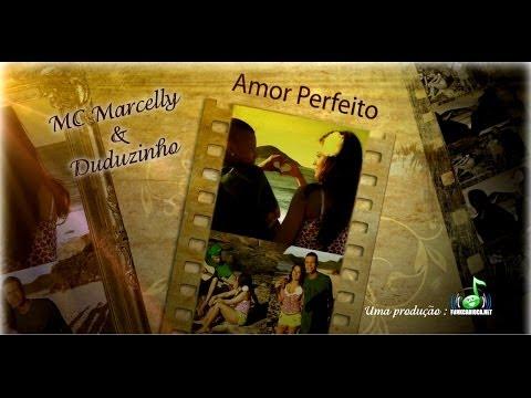 Mc Marcelly e Duduzinho - Amor Perfeito (Clipe Oficial HD)