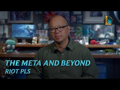 The Meta and Beyond | Riot Pls - League of Legends