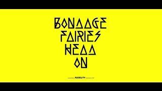 Bondage Fairies - Head On