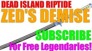 Dead Island Riptide Orange Zed's Demise Guide Legendary