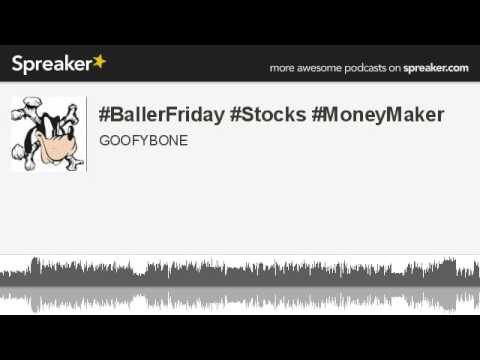 #BallerFriday #Stocks #MoneyMaker (made with Spreaker)