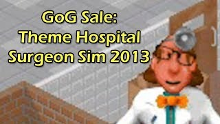 GoG DRM Free Winter Sale: Theme Hospital and Surgeon Simulator 2013!