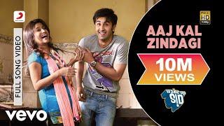 Aaj Kal Zindagi - Wake Up Sid