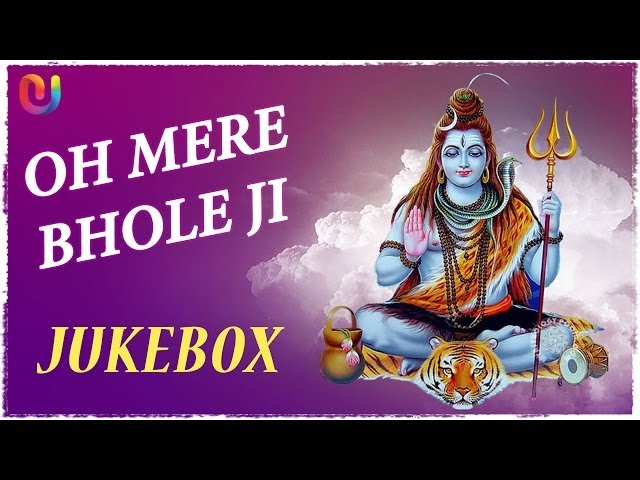 Oh Mere Bhole Ji - Top Shiv Bhajans | Full Audio Songs Jukebox 2014