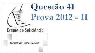Exame de Suficiência CFC 2012 - II, resolução questão 41, prova Setembro - parte 1 de 3 view on youtube.com tube online.