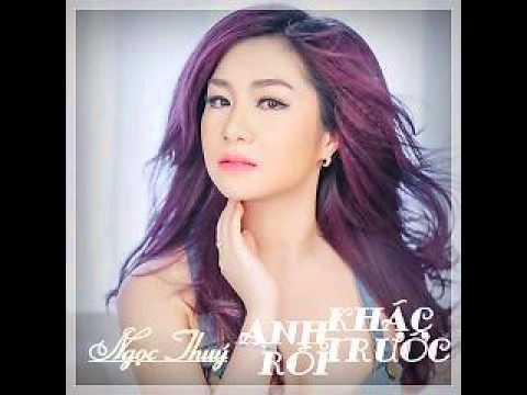 02 Khi Em Ton Thuong Anh O Dau - Ngoc Thuy (Album Anh Khac Truoc Roi)