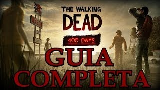 The Walking Dead 400 Days DLC Completo Guia Completa