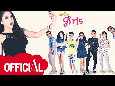Phim ngắn tình cảm - hài 500USD - Selfie girls(Những cô nàng tự sướng)
