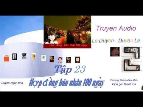 Tập 23 - Hợp  Đồng Hôn Nhân 100 ngày -Thượng Quan Miễu Miễu - Truyện Audio Lê Duyên-Duyên Lê