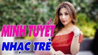 Minh Tuyết Top Hits | Tuyển Chọn Những Ca Khúc Nhạc Trẻ Hải Ngoại Của Minh Tuyết
