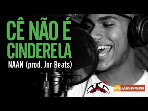 NAAN - Cê não é Cinderela (prod. Jnr Beats)
