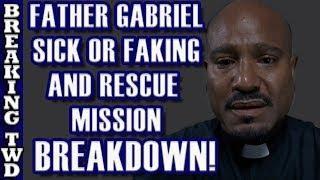 [In-Depth] Father Gabriel BREAKDOWN is he Sick, Bit, Faking? | Walking Dead Season 8 E05 Big Scary U