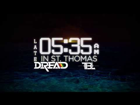 TBL & Dread - 5am In Toronto Island Time - 535 in St Thomas - Drake - 5am In Toronto
