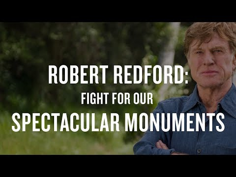 Robert Redford on Attacks on National Monuments