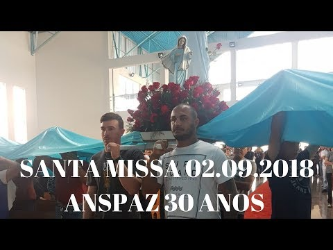 Santa Missa | 02.09.2018 | Aniversário 30 anos | Padre José Sometti | ANSPAZ