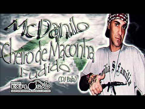 MC DANILO - CHEIRO DE MACONHA FUDIDO (DJ BALA)